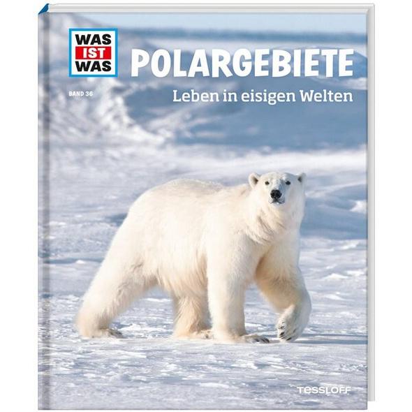 Polargebiete. Leben in eisigen Welten